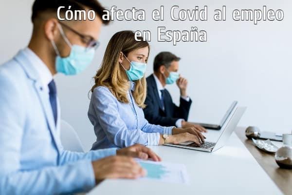 Cómo afecta el Covid al empleo en España